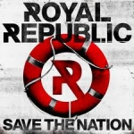 ROYAL REPUBLIC Save the Nation